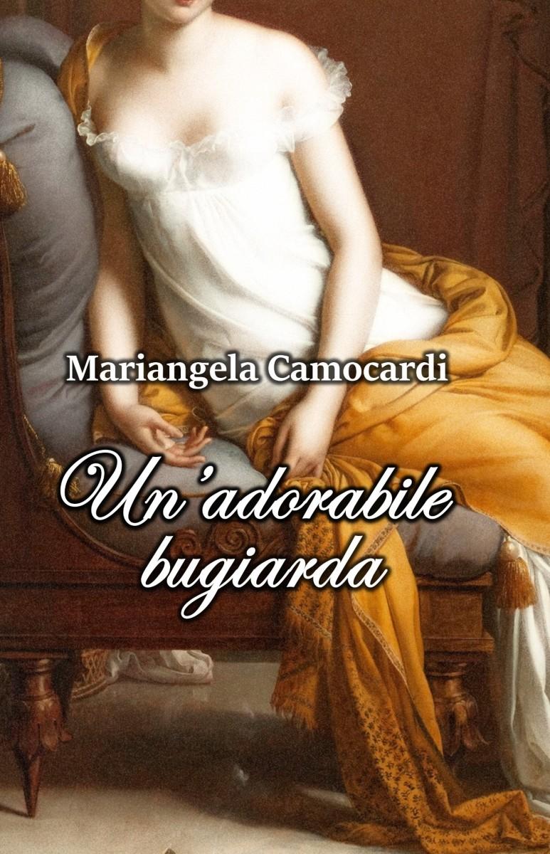"""Segnalazione: """"UN'ADORABILE BUGIARDA"""" di Mariangela Camocardi – A LIBRO  APERTO"""